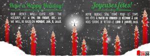 Our office is closed for the holidays. Back on January 8. Notre bureau est fermé pour les fêtes, de retour le 8 janvier.